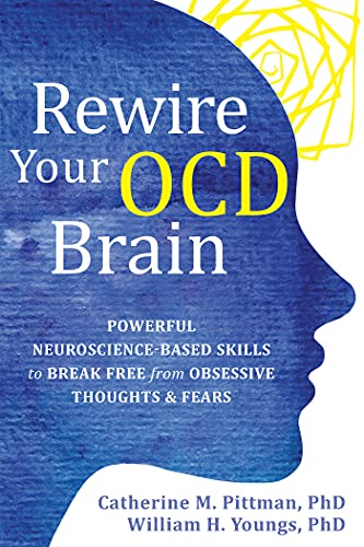 Rewire Your OCD Brain: Powerful Neuroscience-Based Skills to Break Free from Obsessive Thoughts and Fears (English Edition)