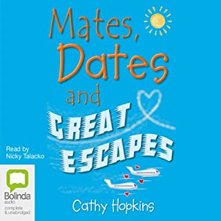 Mates, Dates and Great Escapes                   By:                                                                                                                                 Cathy Hopkins                               Narrated by:                                                                                                                                 Nicky Talacko                      Length: 4 hrs and 1 min     Not rated yet     Overall 0.0
