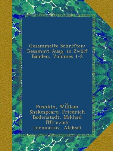 Gesammelte Schriften: Gesammt-Ausg. in Zwölf Bänden, Volumes 1-2