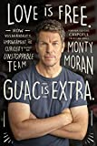 Love is Free. Guac is Extra.: How Vulnerability, Empowerment, and Curiosity Built an Unstoppable Team (English Edition)