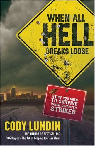 When All Hell Breaks Loose Stuff You Need To Survive When Disaster Strikes
