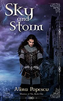Sky and Storm (Warriors of Vis, Book One) by [Alina Popescu]