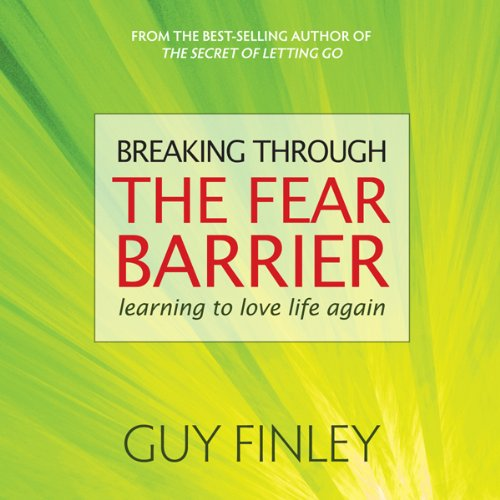 Breaking Through the Fear Barrier audiobook cover art