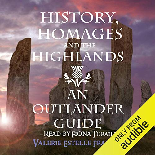 History, Homages and the Highlands     An Outlander Guide              Autor:                                                                                                                                 Valerie Estelle Frankel                               Sprecher:                                                                                                                                 Fiona Thraille                      Spieldauer: 8 Std. und 20 Min.     Noch nicht bewertet     Gesamt 0,0