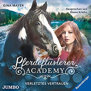 Verletztes Vertrauen     Pferdeflüsterer-Academy 4              Autor:                                                                                                                                 Gina Mayer                               Sprecher:                                                                                                                                 Diana Kriehn                      Spieldauer: 2 Std. und 51 Min.     6 Bewertungen     Gesamt 5,0
