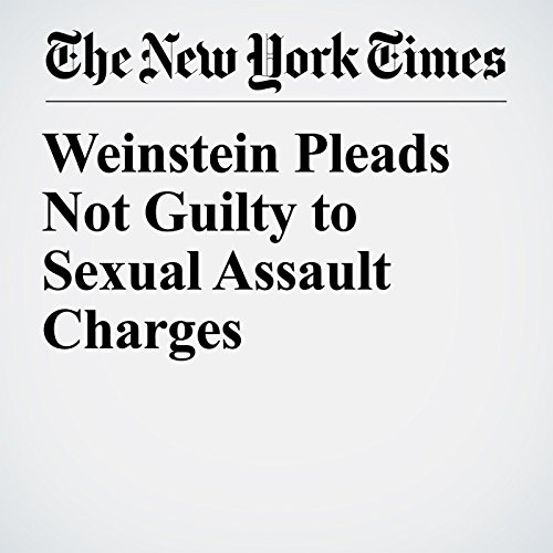 Weinstein Pleads Not Guilty to Sexual Assault Charges copertina