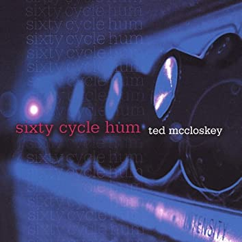 Sixty Cycle Hum