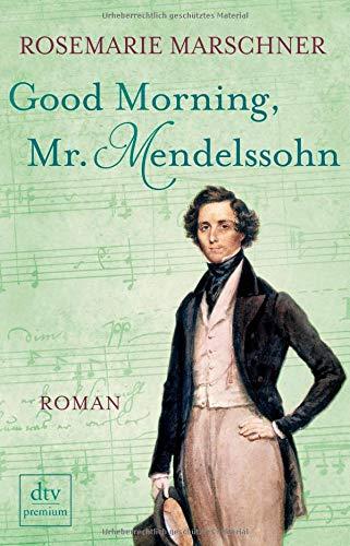 Good Morning, Mr. Mendelssohn: Roman