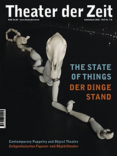 Der Dinge Stand | The State of Things: Zeitgenössisches Figuren- und Objekttheater | Contemporary Puppetry and Object Theatre (Arbeitsbücher)