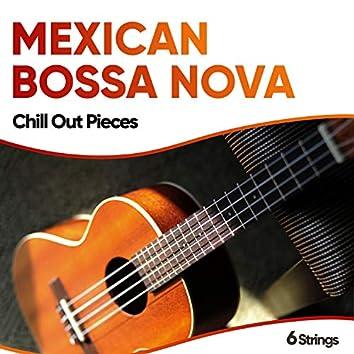 Mexican Bossa Nova Chill Out Pieces