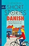 Short Stories in Danish for Beginners: Read for pleasure at your level, expand your vocabulary and learn Danish the fun way!