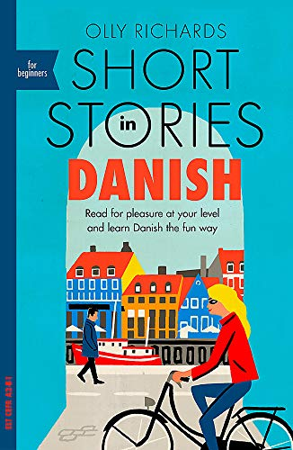 Compare Textbook Prices for Short Stories in Danish for Beginners: Read for pleasure at your level, expand your vocabulary and learn Danish the fun way Bilingual Edition ISBN 9781529303117 by Richards, Olly