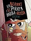 En Bernat I El Pirata Barba-Roja: 1 (Novela Gràfica Infanti