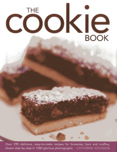The Cookie Book: Over 290 Delicious, Easy-To-Make Recipes for Brownies, Bars and Muffins, Shown Step-By-Step in 1000 Glorious Photograp