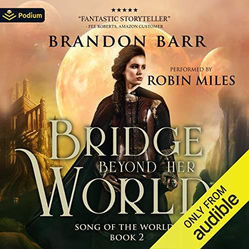 Bridge Beyond Her World Audiobook By Brandon Barr cover art
