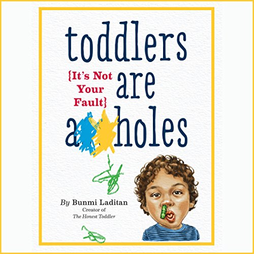 Toddlers Are A**holes audiobook cover art