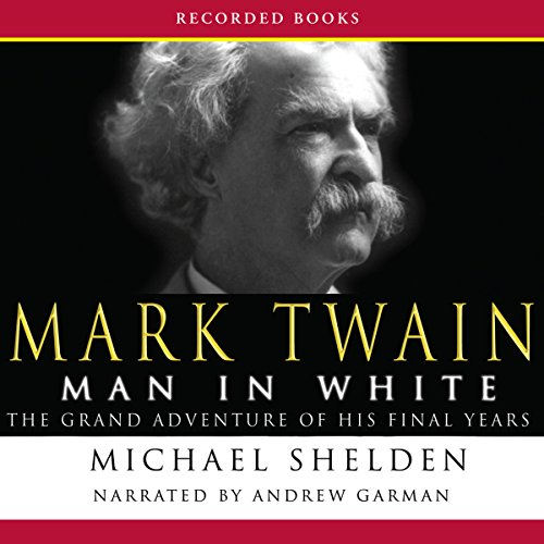Mark Twain: Man in White audiobook cover art