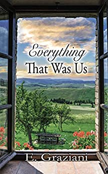 Everything That Was Us by [E. Graziani]