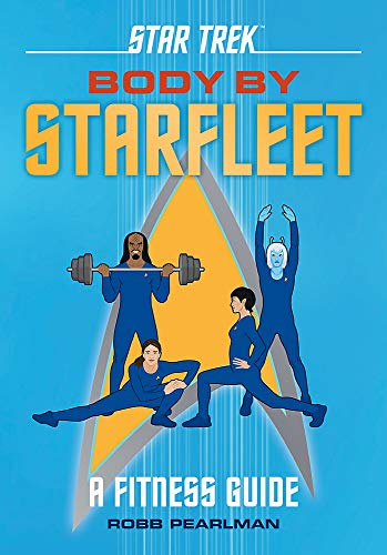Star Trek: Body by Starfleet: A Fitness Guide