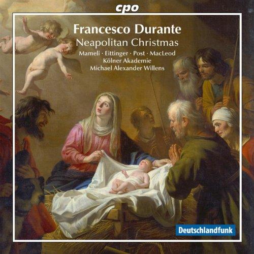 Durante : Noël Napolitan, Vol. 1. Mameli, Eittinger, Post, Macleod, Willens