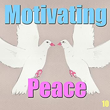 Motivating Peace, Vol. 10