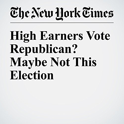 High Earners Vote Republican? Maybe Not This Election audiobook cover art