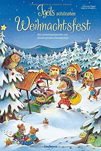 Igels schönstes Weihnachtsfest. Ein Adventskalender mit einem großen Fensterbild (Adventskalender mit Geschichten für Kinder / Ein Buch zum Vorlesen und Basteln)