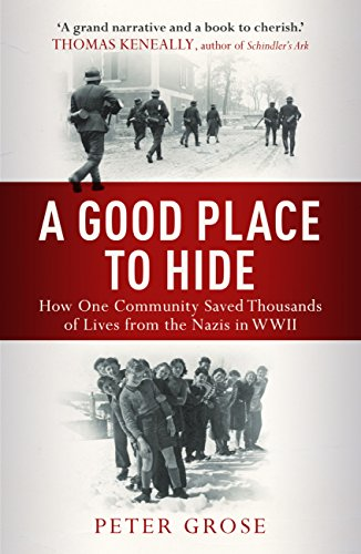 A Good Place to Hide: How One Community Saved Thousands of Lives from the Nazis In WWII (English Edition)