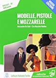 Italiano facile: Modelle, pistole e mozzarelle. Libro + online MP3 audio