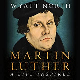 Martin Luther: A Life Inspired cover art