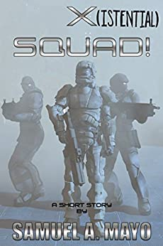 X(istential) Squad! by [Samuel Mayo]
