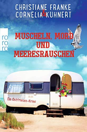 Muscheln, Mord und Meeresrauschen: Ein Ostfriesen-Krimi (Henner, Rudi und Rosa, Band 5)