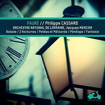Fauré: Ballade, 3 nocturnes, Pelleas et Melissandre, Penelope & Fantaisie