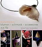 Blumen-schmuck-accessoires aus filz - Angelika Wolk-Gerche