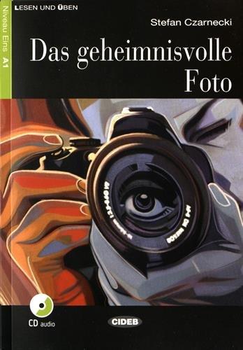 Das Geheimnivolle foto. Con CD Audio [Lingua tedesca]: Das Geheimnisvolle Foto + CD + App
