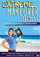 Extreme Makeover Fitness: Weight Loss Beginners [DVD] [Import]