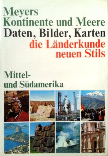 Meyers Kontinente und Meere in acht Bänden. Band 2 Mittel- und Südamerika Daten - Bilder - Karten
