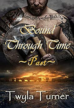 Bound Through Time: Past (A Viking Brothers Novel Book 1) by [Twyla Turner]