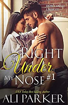 Right Under My Nose #1 by [Ali Parker]