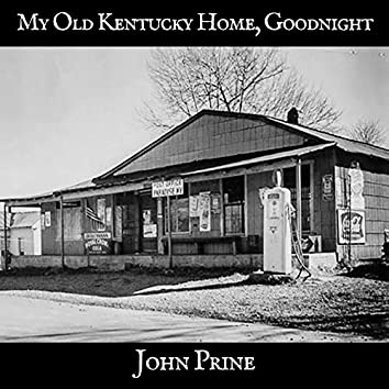 My Old Kentucky Home, Goodnight