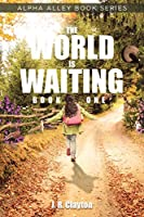 The World is Waiting: Book One