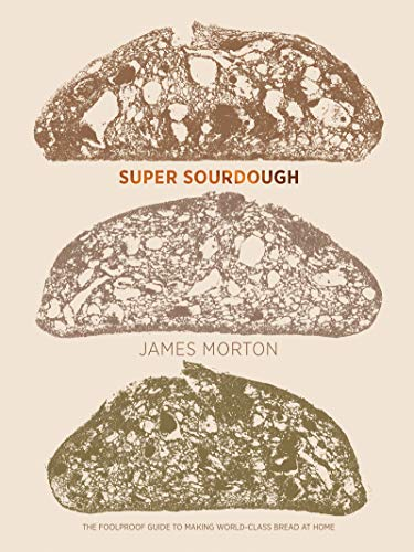 Super Sourdough: The Foolproof Guide to Making World-Class Bread at Home (English Edition)
