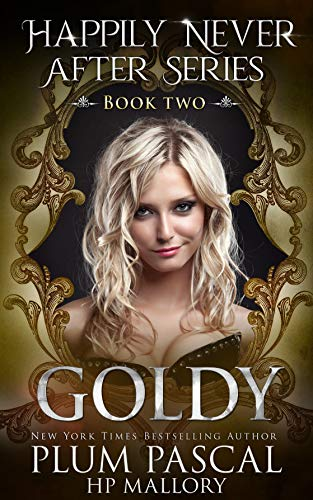 Goldy: A Reverse Harem Fairytale Romance Series (The Happily Never After Series Book 2)