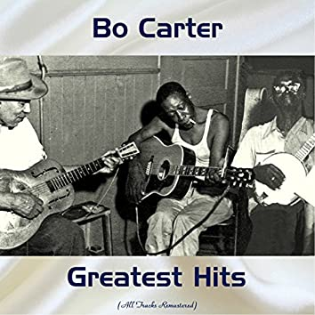 Bo Carter Greatest Hits (All Tracks Remastered)
