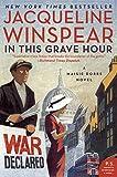 In This Grave Hour: A Maisie Dobbs Novel (Maisie Dobbs, 13)