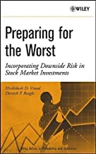 Preparing for the Worst: Incorporating Downside Risk in Stock Market Investments (Wiley Series in Probability and Statistics Book 724) (English Edition)