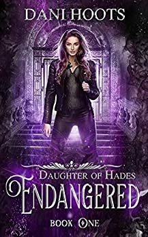 Endangered (Daughter of Hades Book 1) by [Dani Hoots]