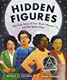 Hidden Figures: The True Story of Four Black Women and the Space Race cover