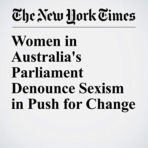 Women in Australia's Parliament Denounce Sexism in Push for Change copertina