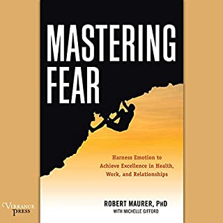 Mastering Fear: Harness Emotion to Achieve Excellence in Work, Health, and Relationships audiobook cover art